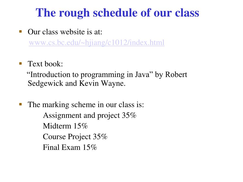 The rough schedule of our class