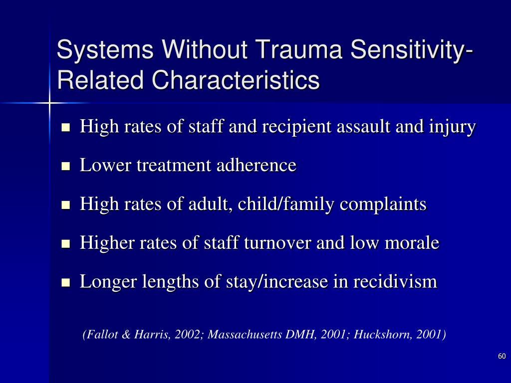 Systems Without Trauma Sensitivity- Related Characteristics