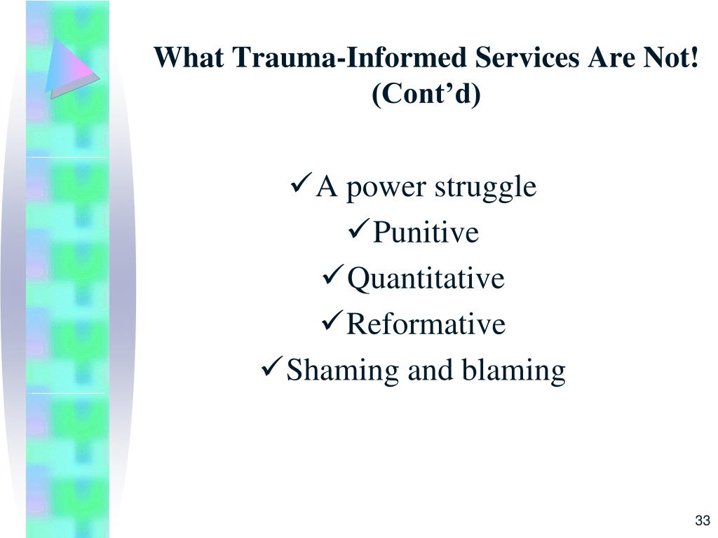 What Trauma-Informed Services Are Not!