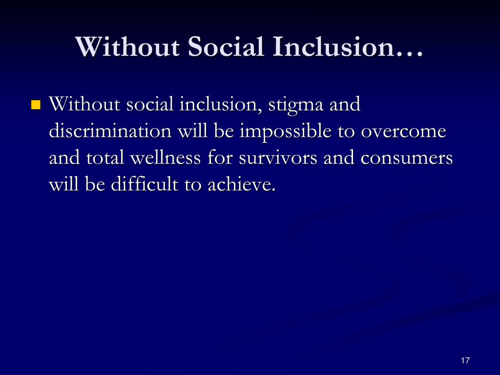 Without Social Inclusion…