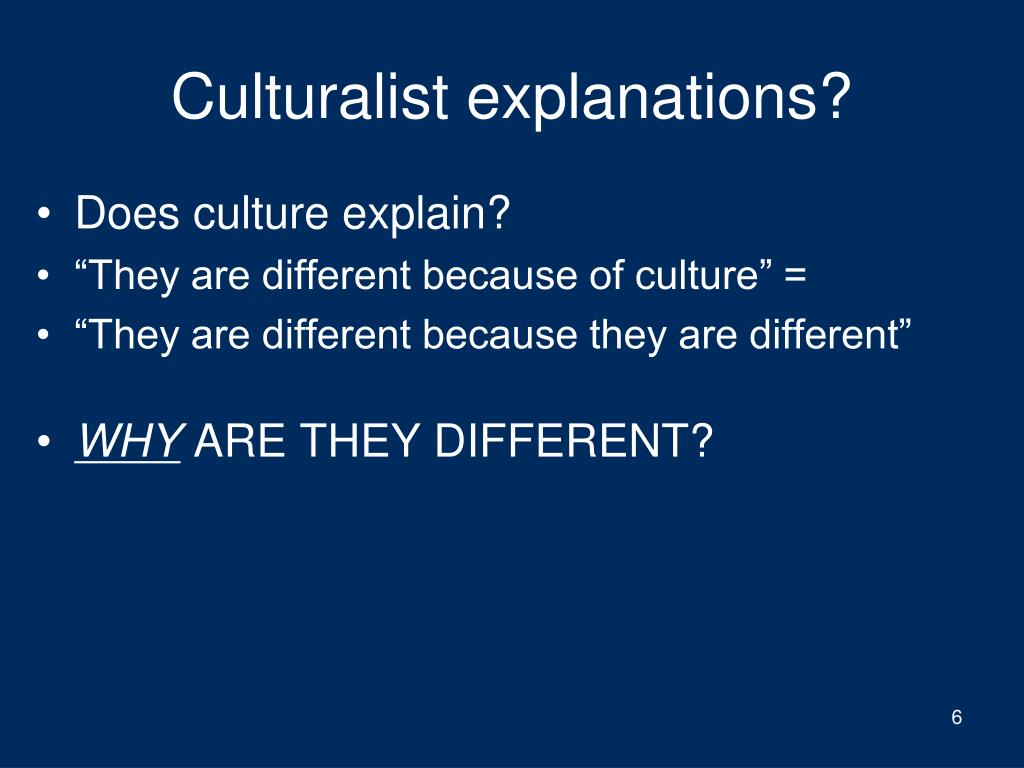 Culturalist explanations?
