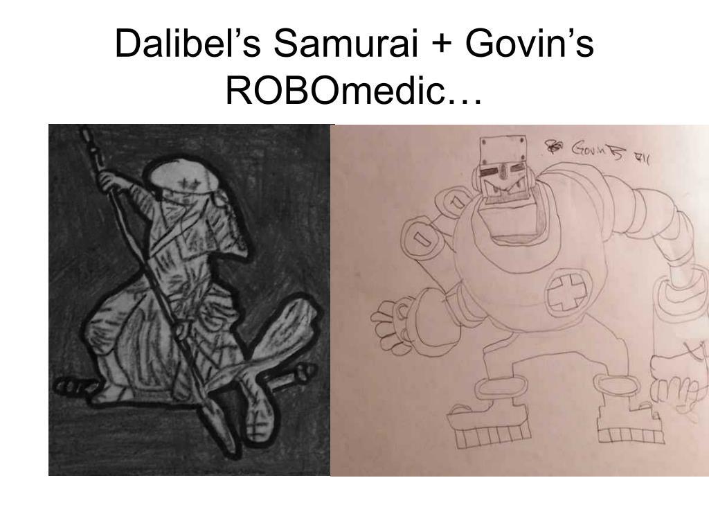 Dalibel's Samurai + Govin's ROBOmedic…