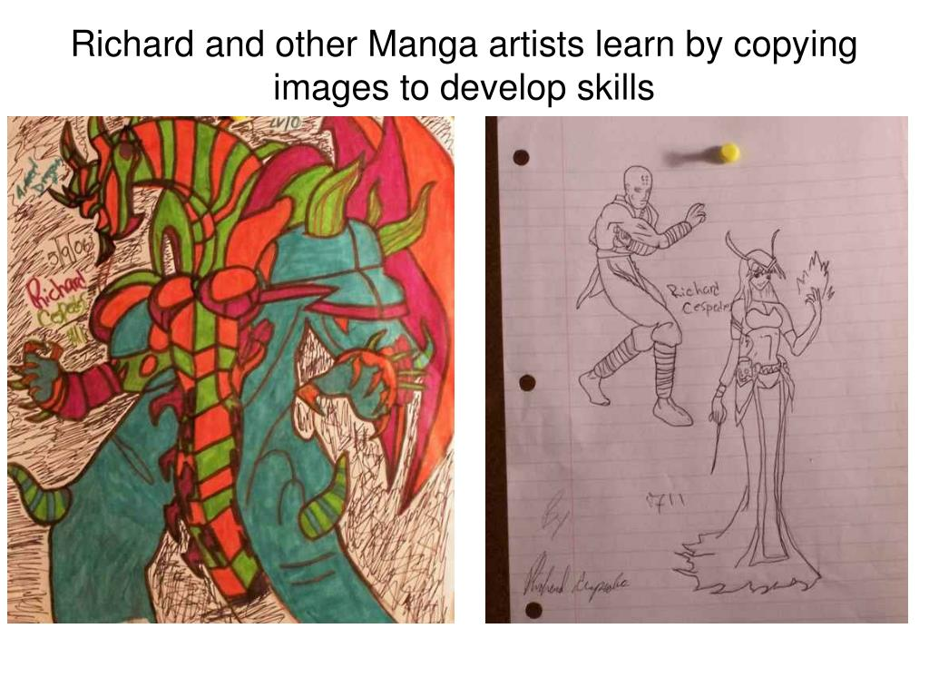 Richard and other Manga artists learn by copying images to develop skills