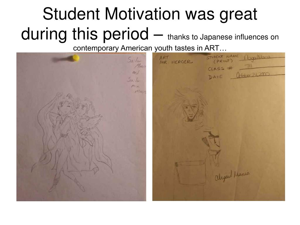 Student Motivation was great during this period –