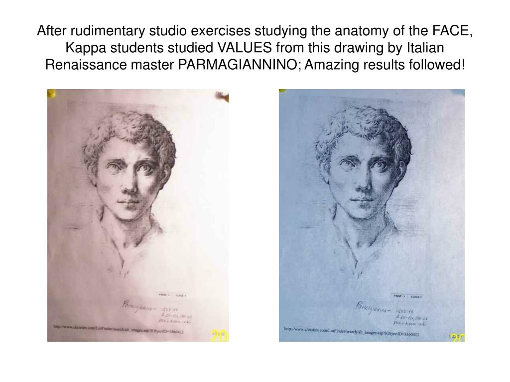 After rudimentary studio exercises studying the anatomy of the FACE, Kappa students studied VALUES from this drawing by Italian Renaissance master PARMAGIANNINO; Amazing results followed!