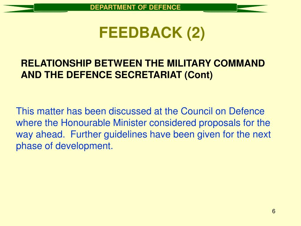 RELATIONSHIP BETWEEN THE MILITARY COMMAND AND THE DEFENCE SECRETARIAT (Cont)