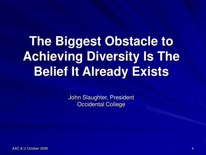 The Biggest Obstacle to Achieving Diversity Is The Belief It Already Exists
