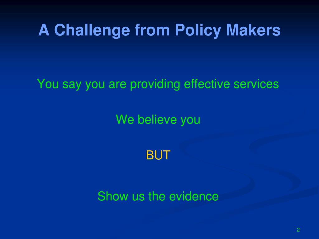 A Challenge from Policy Makers