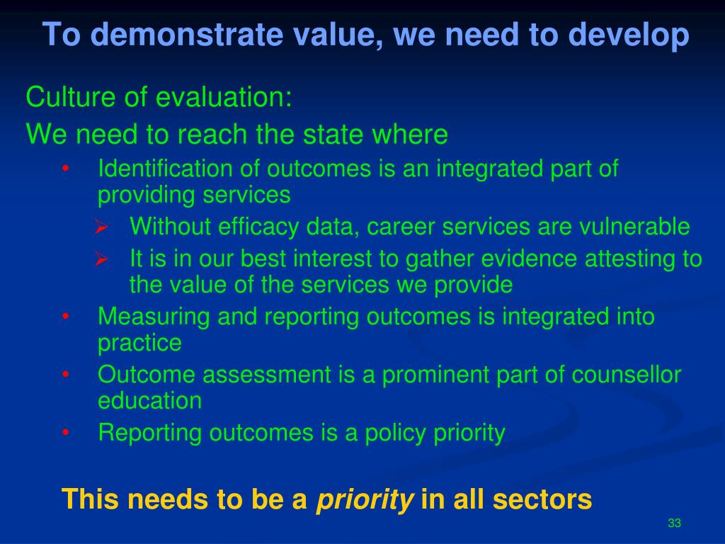 To demonstrate value, we need to develop