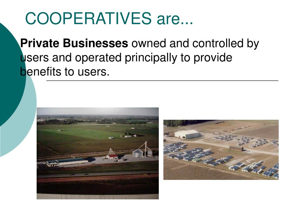COOPERATIVES are...