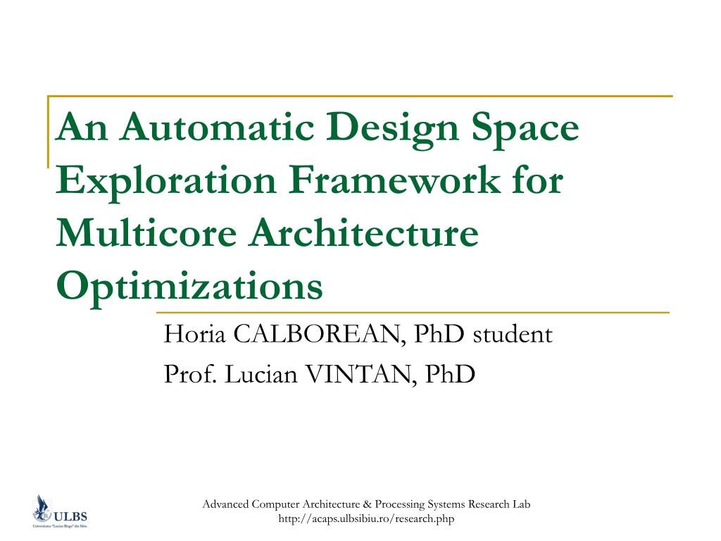 An Automatic Design Space Exploration Framework for Multicore Architecture Optimizations