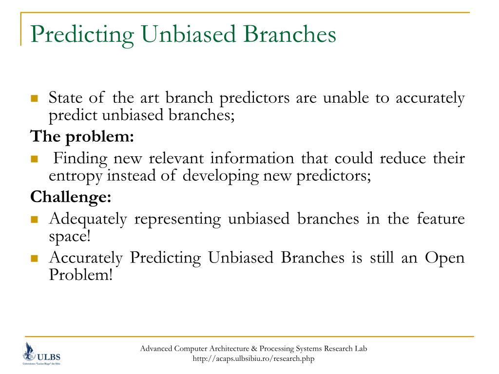 Predicting Unbiased Branches