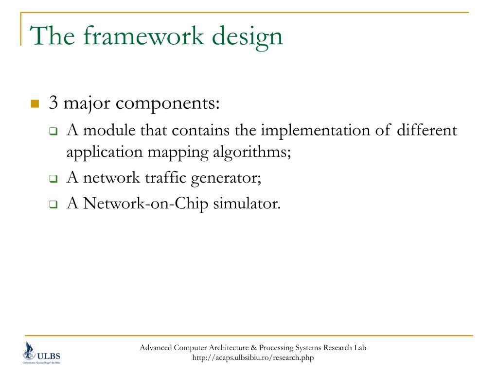 The framework design