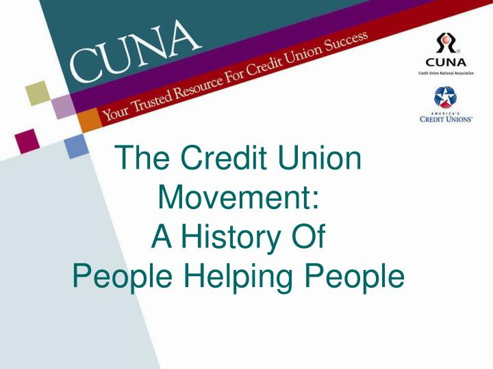 The credit union movement a history of people helping people