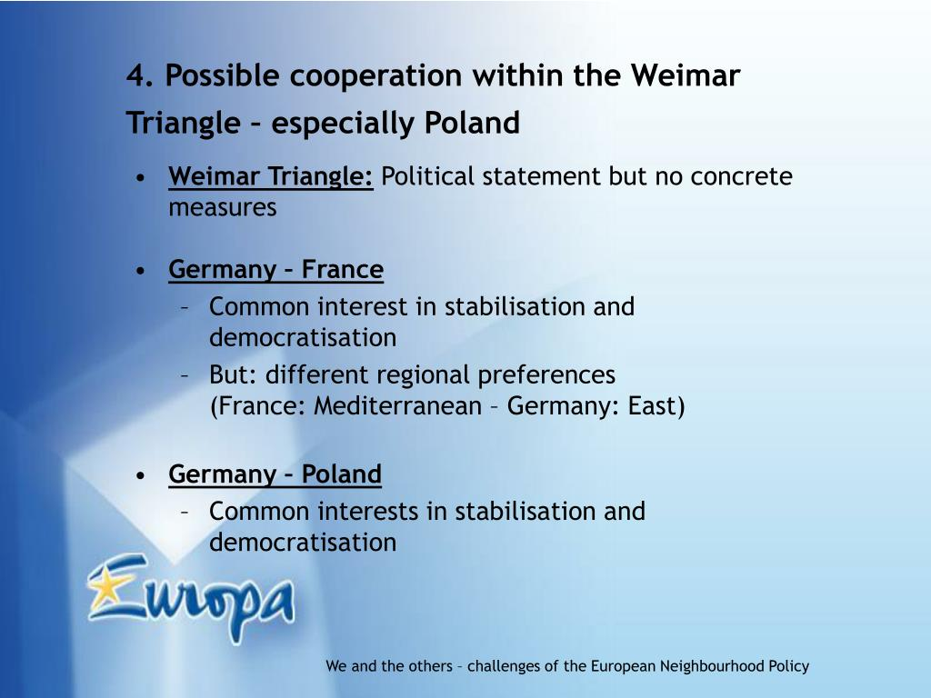 4. Possible cooperation within the Weimar Triangle – especially Poland