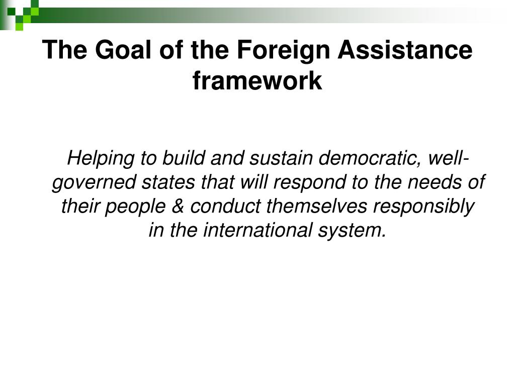 The Goal of the Foreign Assistance framework