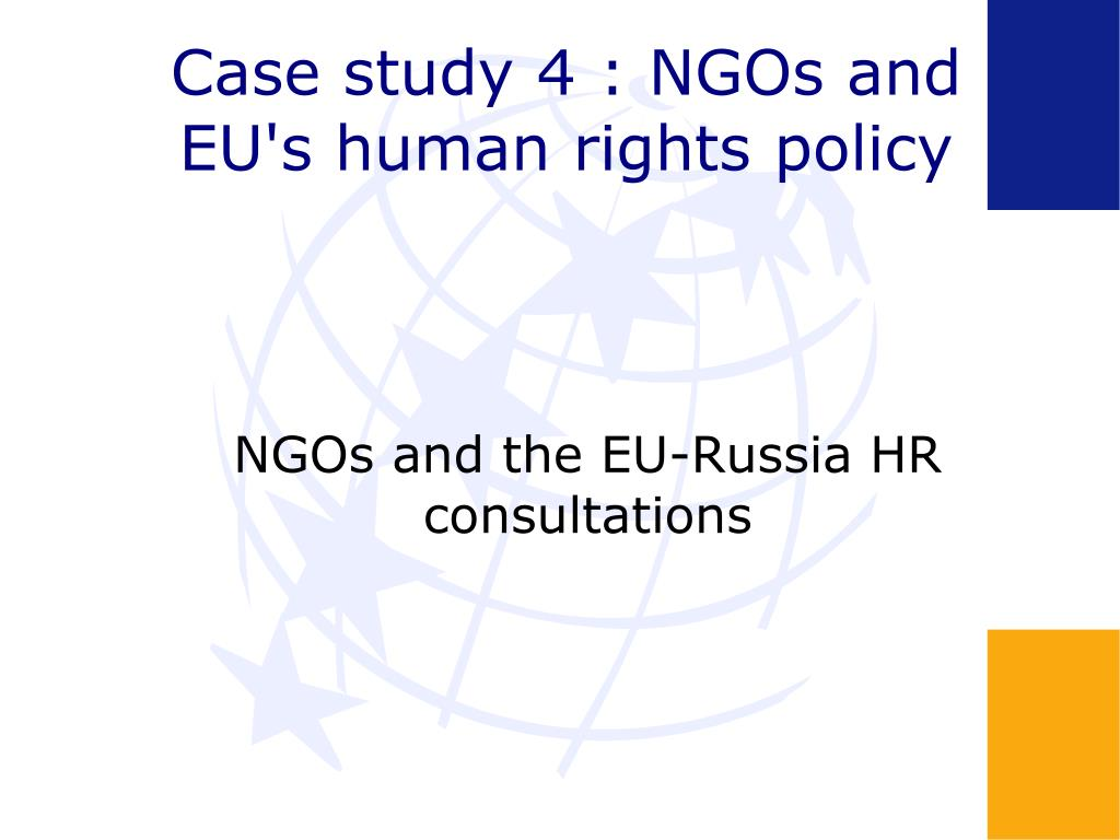 Case study 4 : NGOs and EU's human rights policy