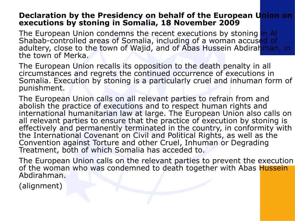 Declaration by the Presidency on behalf of the European Union on executions by stoning in Somalia, 18 November 2009