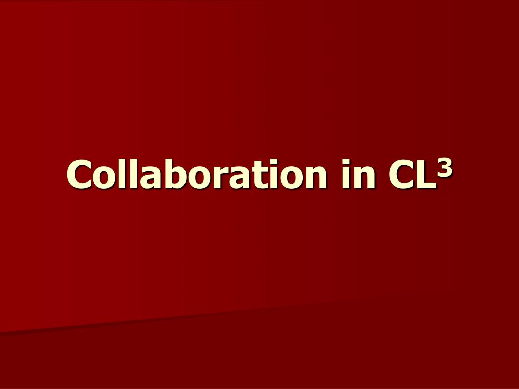 Collaboration in CL