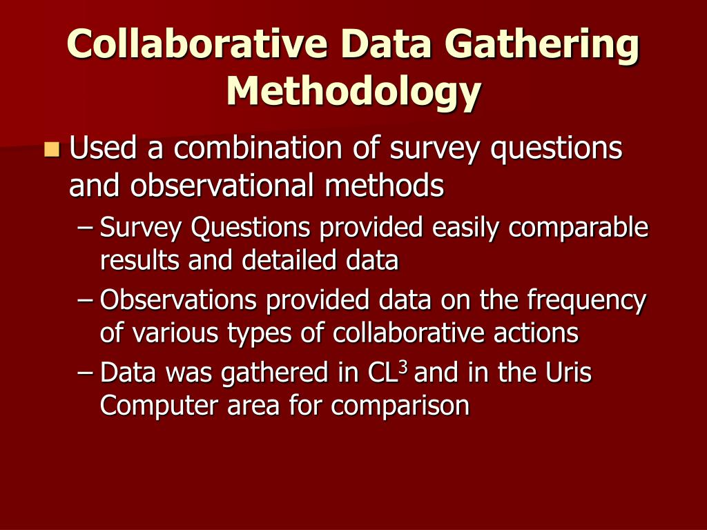 Collaborative Data Gathering Methodology