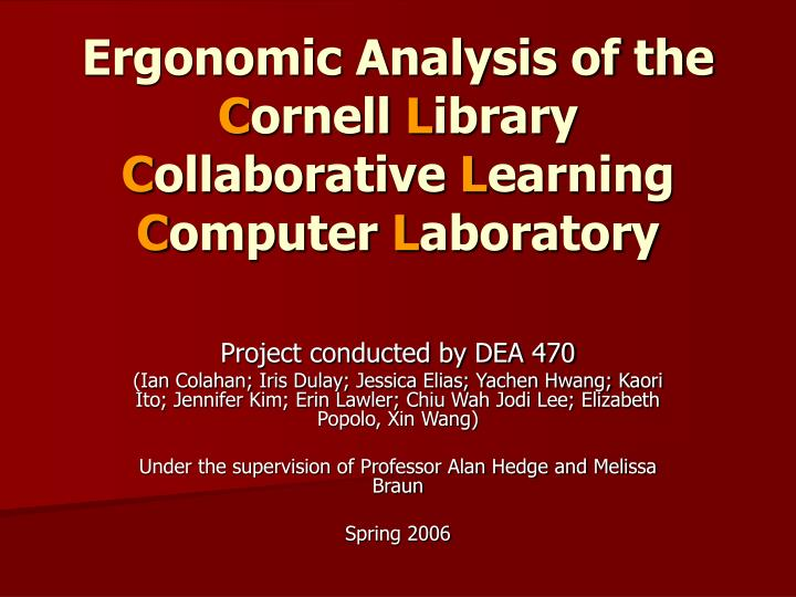 Ergonomic analysis of the c ornell l ibrary c ollaborative l earning c omputer l aboratory l.jpg