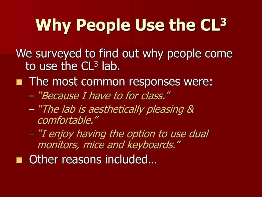 Why People Use the CL