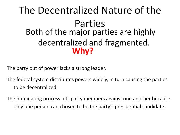The Decentralized Nature of the Parties