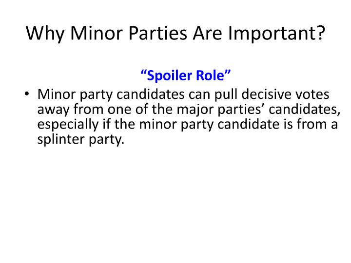 Why Minor Parties Are Important?