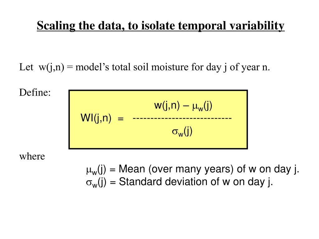 Scaling the data, to isolate temporal variability