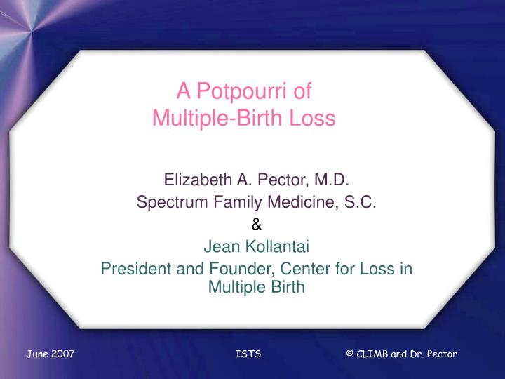 A potpourri of multiple birth loss l.jpg
