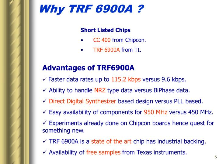 Why TRF 6900A ?