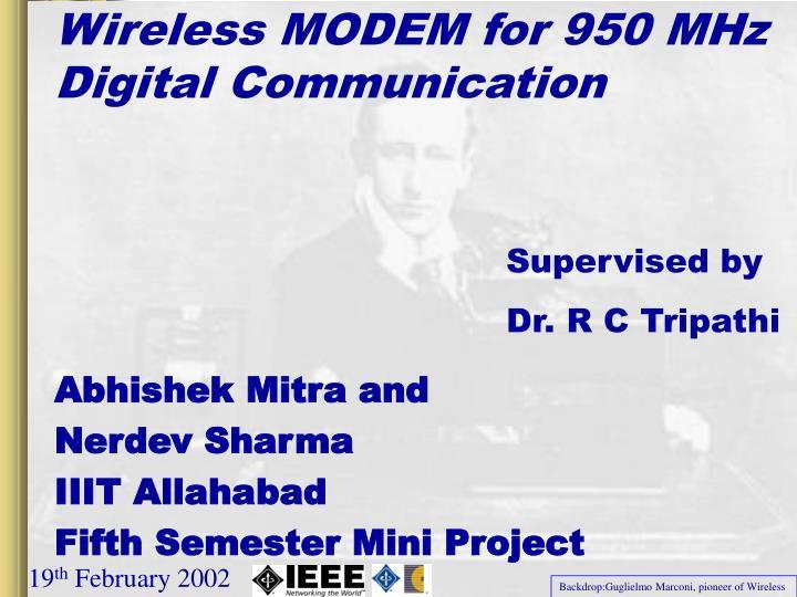 Wireless MODEM for 950 MHz Digital Communication