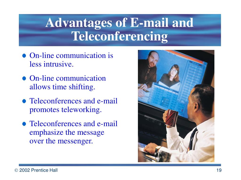 Advantages of E-mail and Teleconferencing