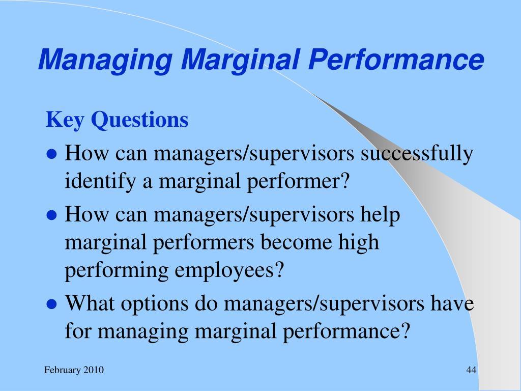 Managing Marginal Performance