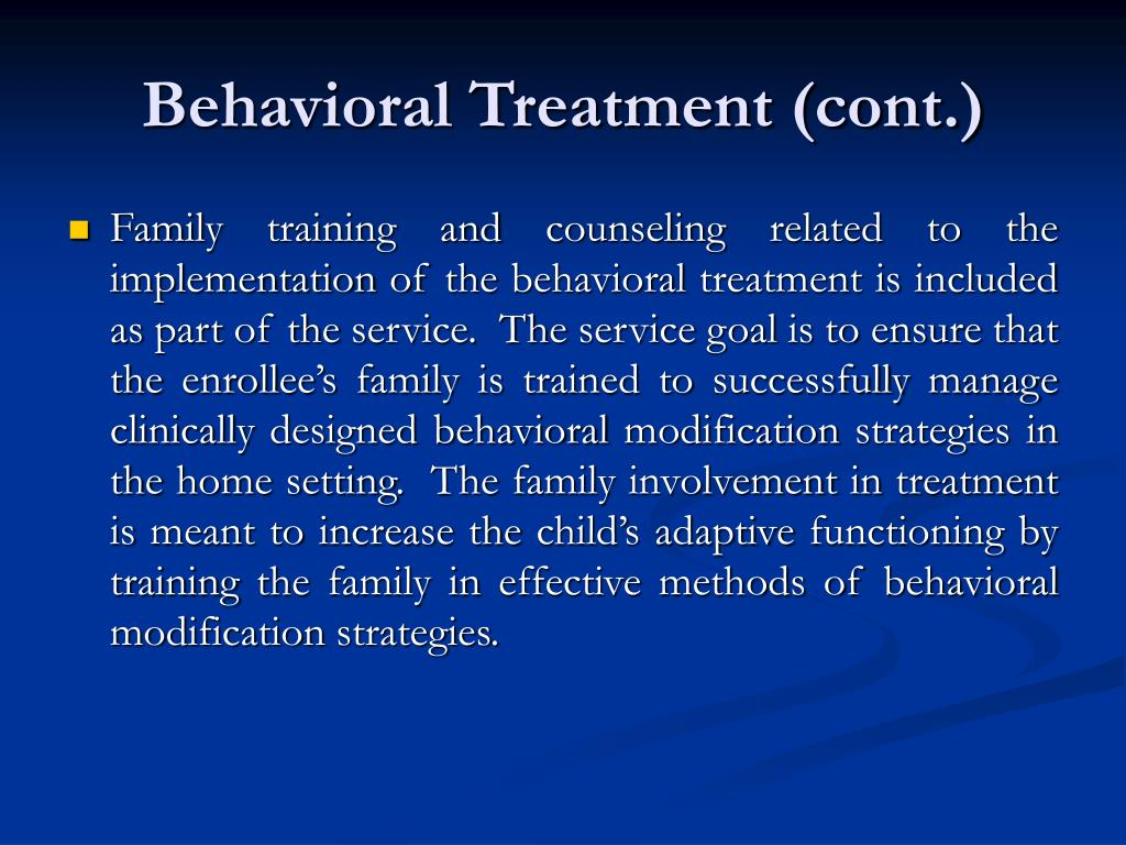 Behavioral Treatment (cont.)