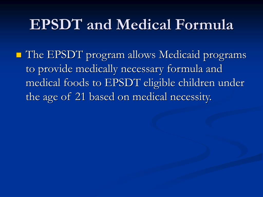 EPSDT and Medical Formula