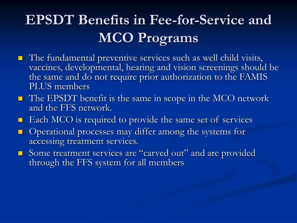 EPSDT Benefits in Fee-for-Service and MCO Programs