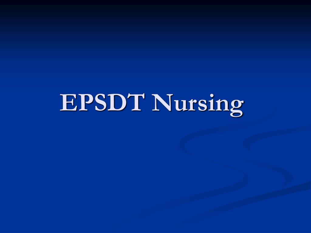 EPSDT Nursing