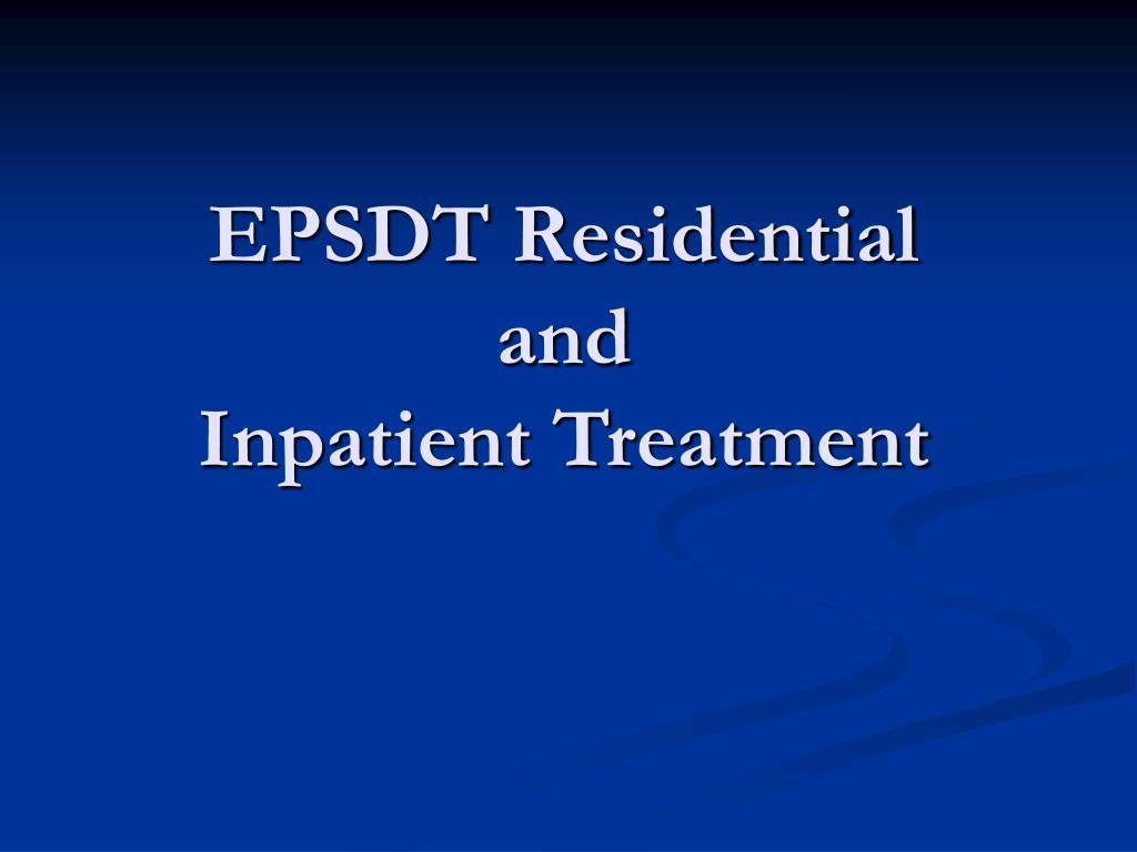 EPSDT Residential