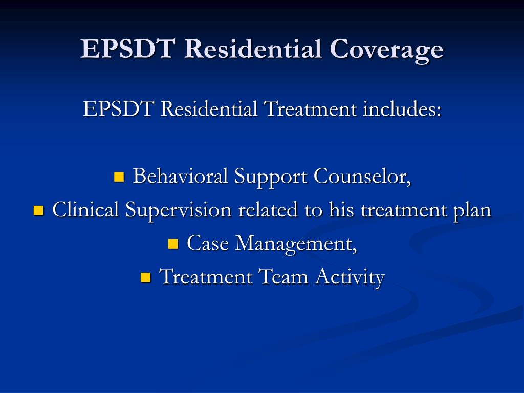 EPSDT Residential Coverage
