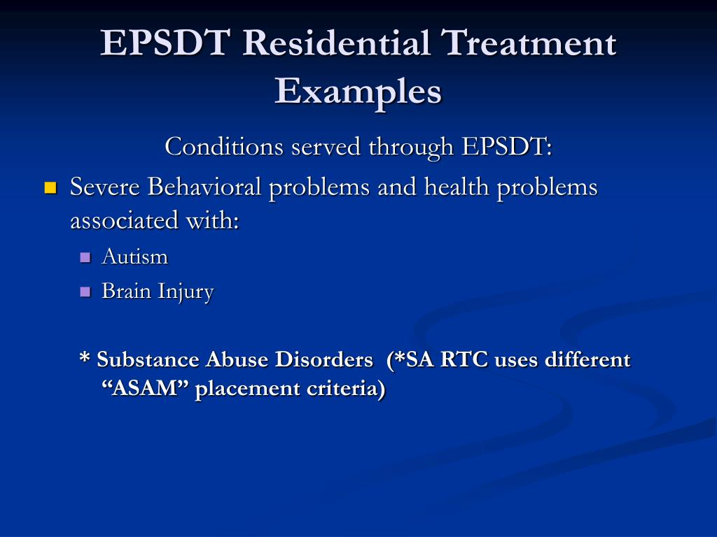 EPSDT Residential Treatment Examples
