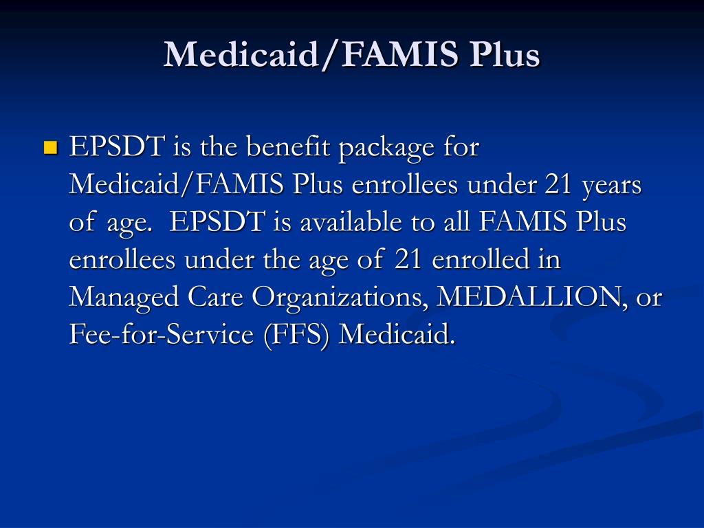 Medicaid/FAMIS Plus