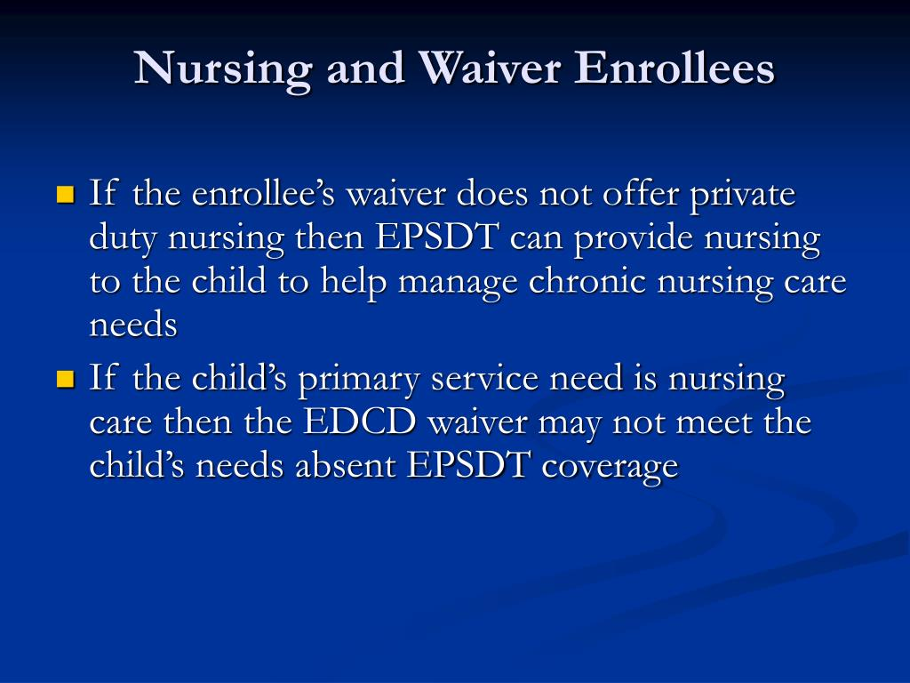Nursing and Waiver Enrollees