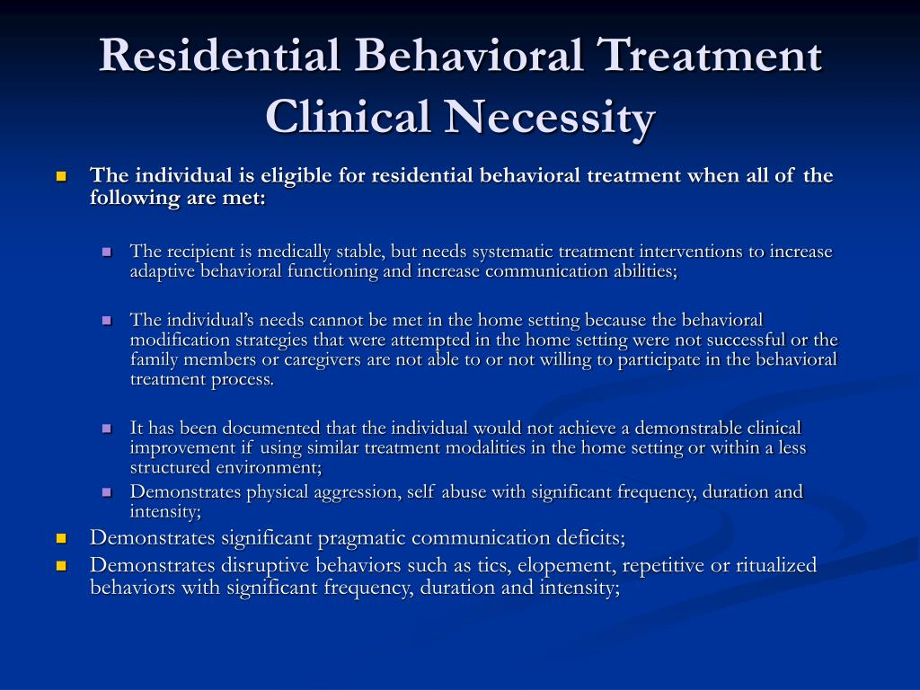 Residential Behavioral Treatment Clinical Necessity
