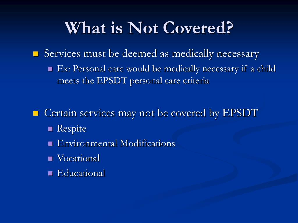 What is Not Covered?