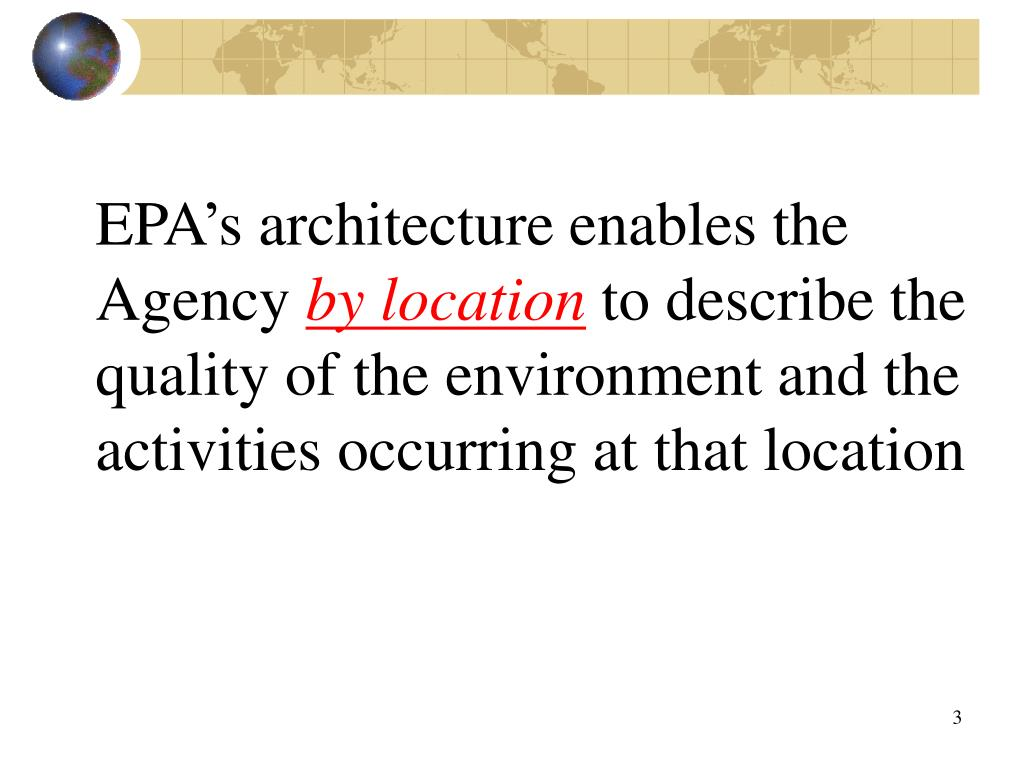 EPA's architecture enables the Agency