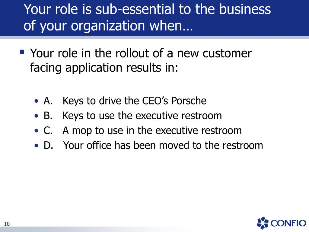 Your role is sub-essential to the business of your organization when…
