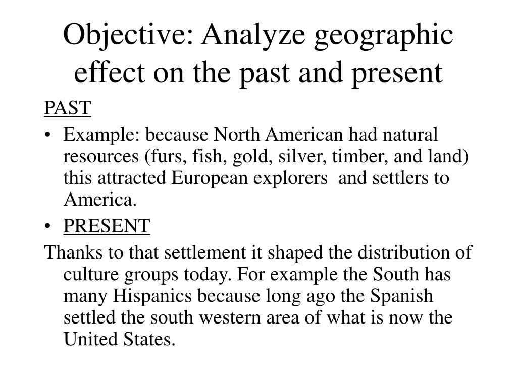 Objective: Analyze geographic effect on the past and present