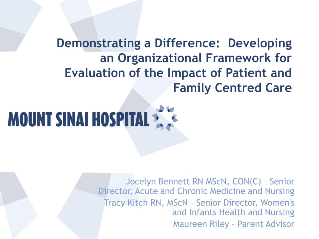 Demonstrating a Difference:  Developing an Organizational Framework for Evaluation of the Impact of Patient and Family Centred Care