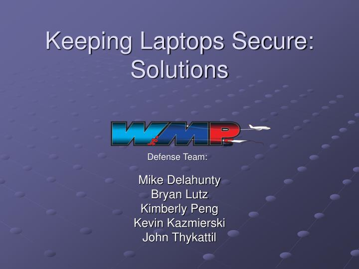 Keeping laptops secure solutions